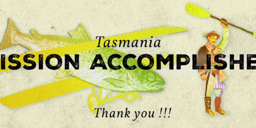 MISSION TASMANIA ACCOMPLISHED