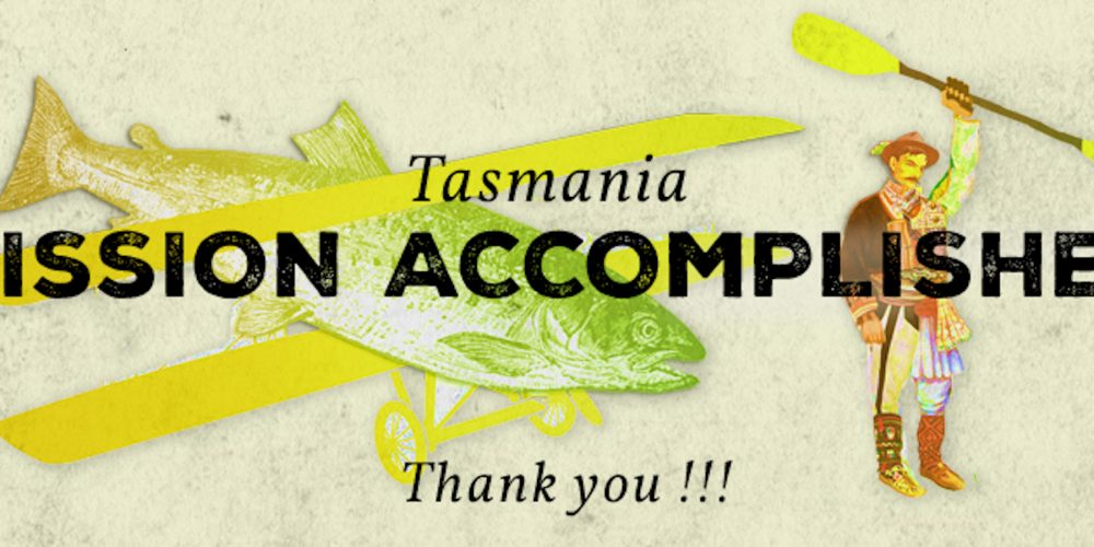 MISSION TASMANIA ACCOMPLISHED